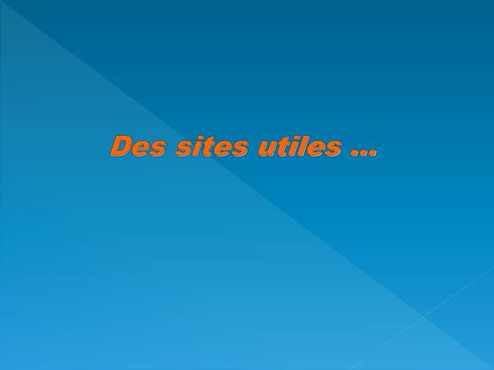 Des sites utiles …