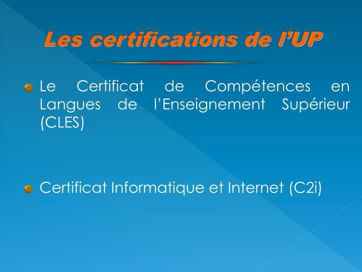 Les certifications de l'UP
