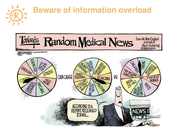 Beware of information overload