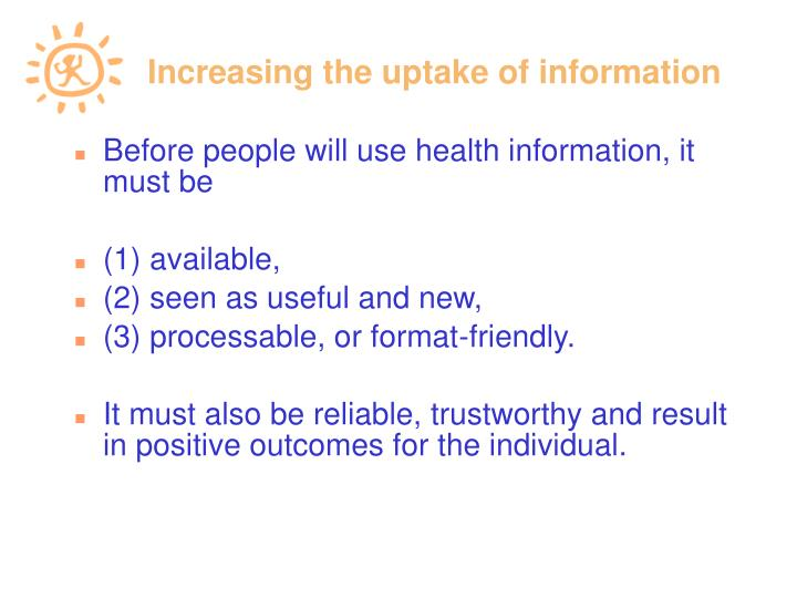 Increasing the uptake of information