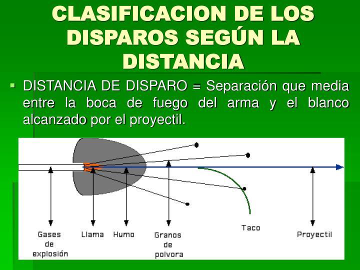 CLASIFICACION DE LOS DISPAROS SEGÚN LA DISTANCIA