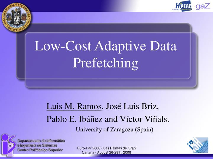 Low cost adaptive data prefetching l.jpg