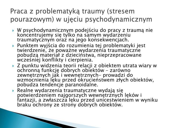 Praca z problematyk traumy (stresem pourazowym) w ujciu
