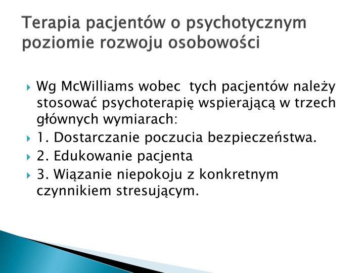 Terapia pacjentw o psychotycznym poziomie rozwoju osobowoci