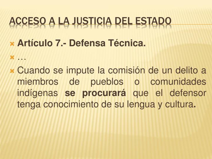 Artículo 7.- Defensa Técnica.