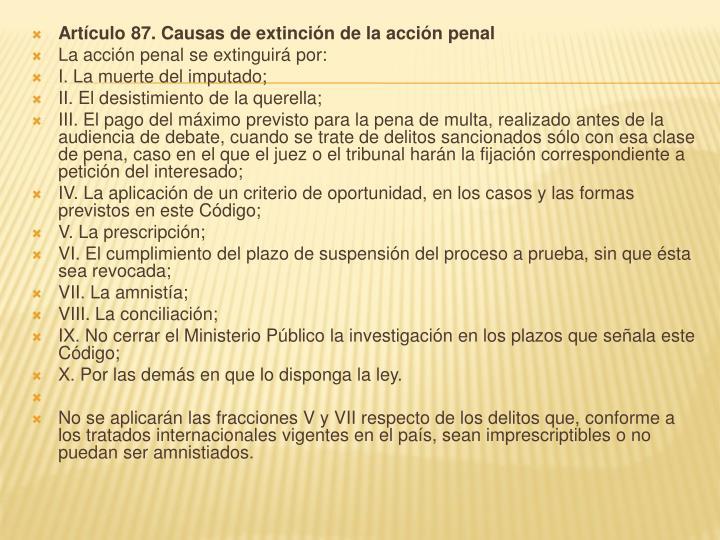Artículo 87. Causas de extinción de la acción penal