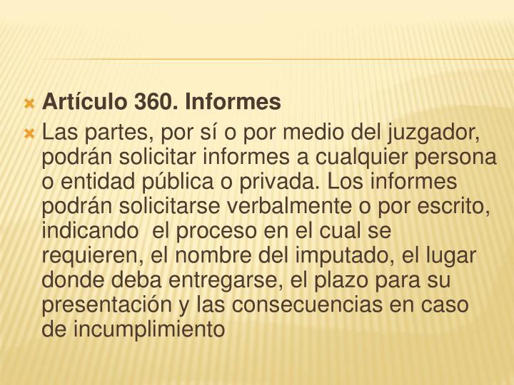 Artículo 360. Informes