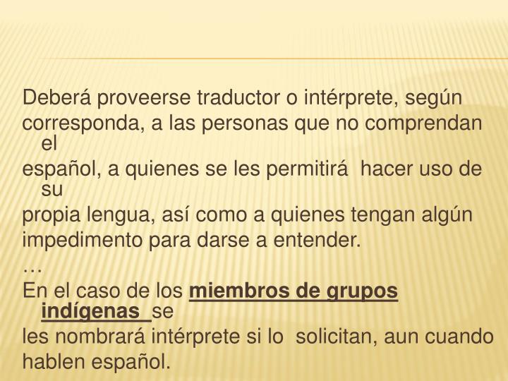 Deberá proveerse traductor o intérprete, según