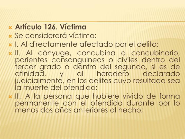 Artículo 126. Víctima