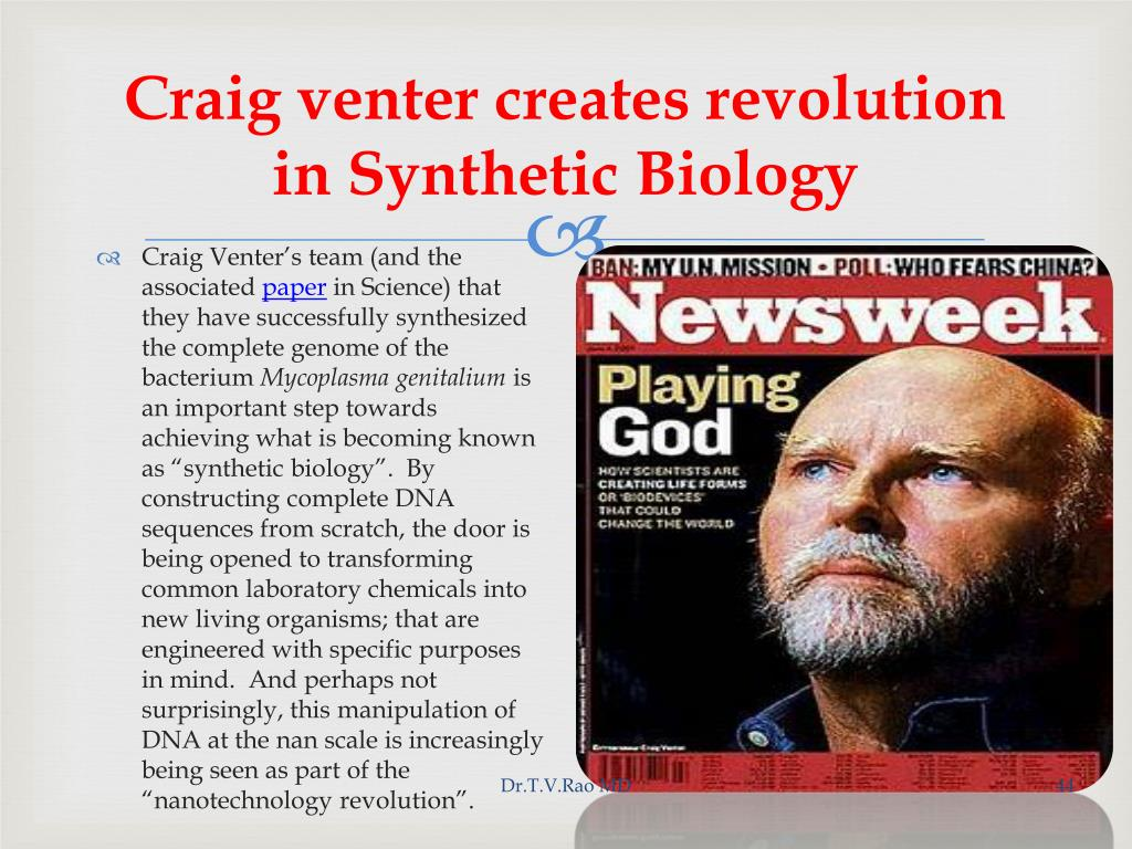 Craig venter creates revolution in Synthetic Biology