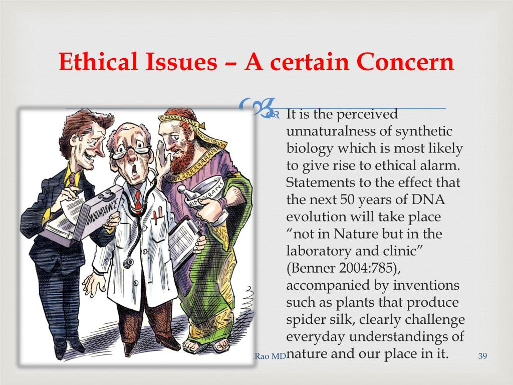 Ethical Issues – A certain Concern