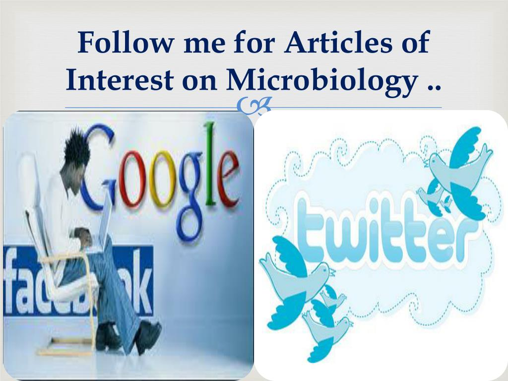 Follow me for Articles of Interest on Microbiology ..
