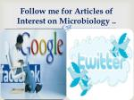 follow me for articles of interest on microbiology