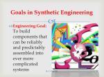goals in s ynthetic engineering