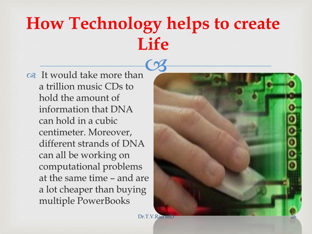 How Technology helps to create Life