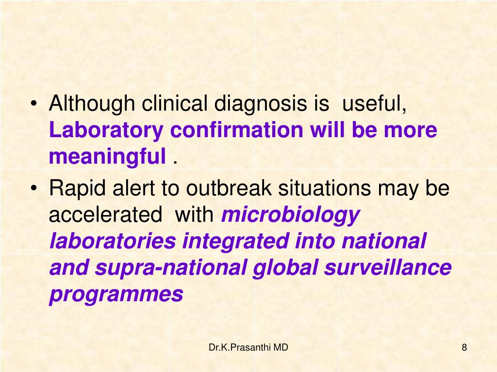 Although clinical diagnosis is  useful,