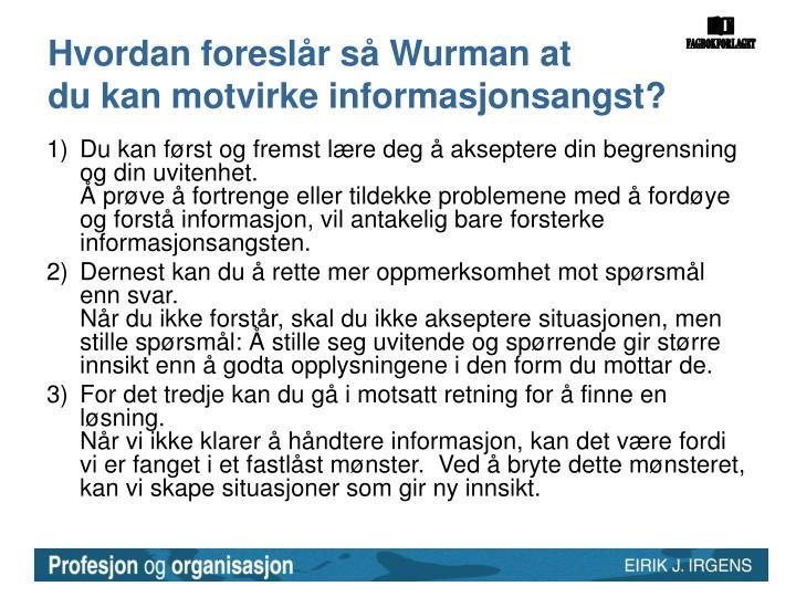 Hvordan foreslår så Wurman at