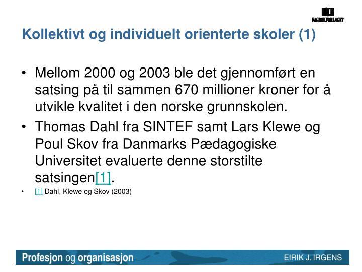 Kollektivt og individuelt orienterte skoler (1)