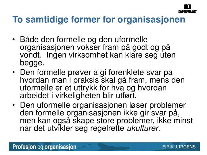 To samtidige former for organisasjonen