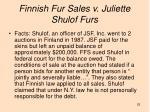 finnish fur sales v juliette shulof furs