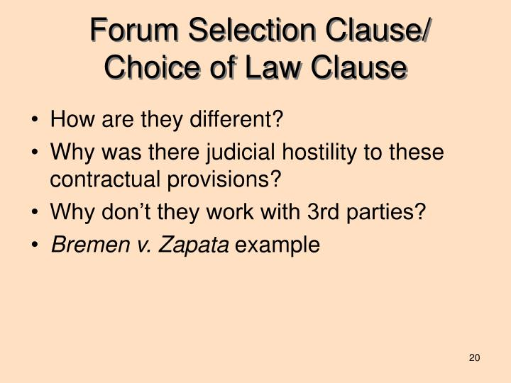 Forum Selection Clause/ Choice of Law Clause