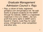 graduate management admission council v raju