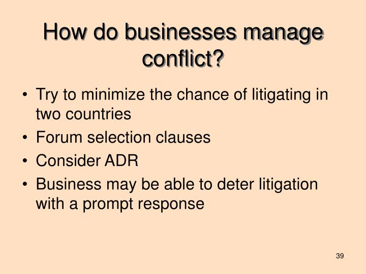 How do businesses manage conflict?
