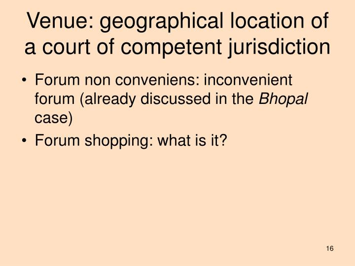 Venue: geographical location of a court of competent jurisdiction