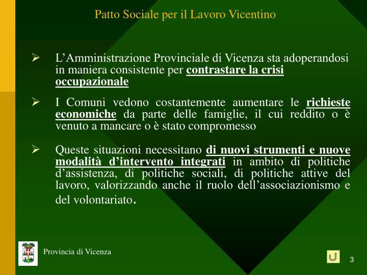 L'Amministrazione Provinciale di Vicenza sta adoperandosi in maniera consistente per