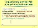 implementing sortedtype member function insertitem