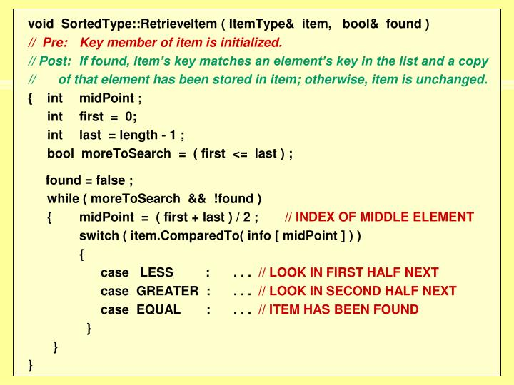 void  SortedType::RetrieveItem ( ItemType&  item,   bool&  found )