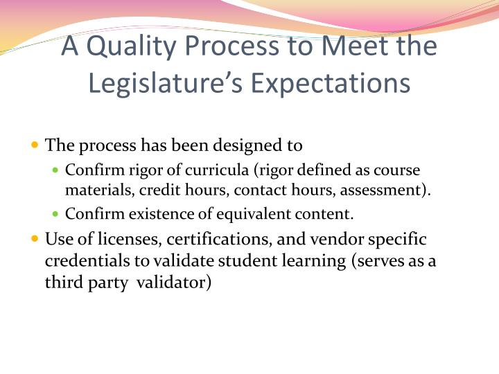 A Quality Process to Meet the Legislature's Expectations