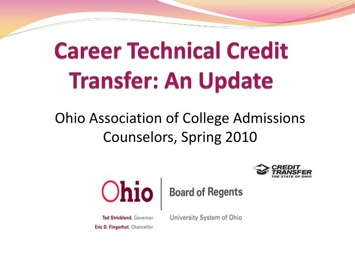 Career Technical Credit Transfer: An Update
