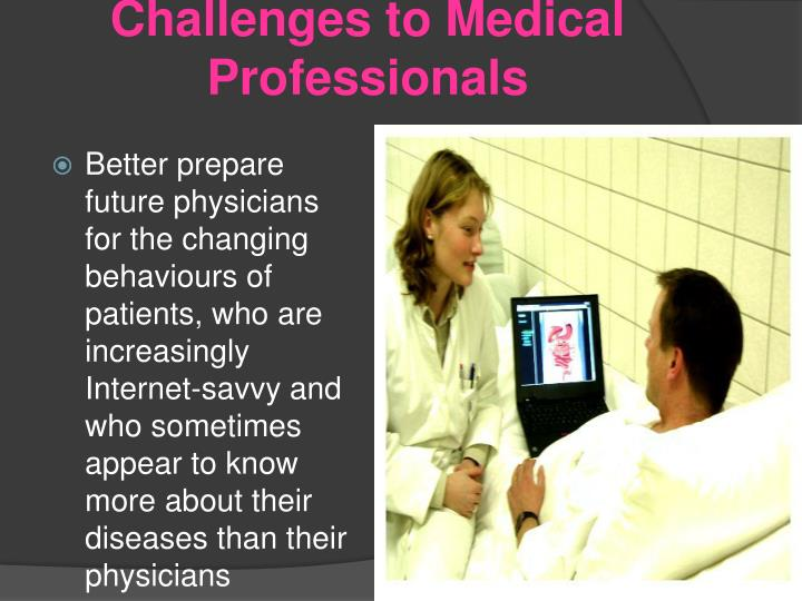 Challenges to Medical Professionals