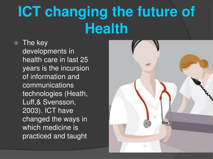 ICT changing the future of Health