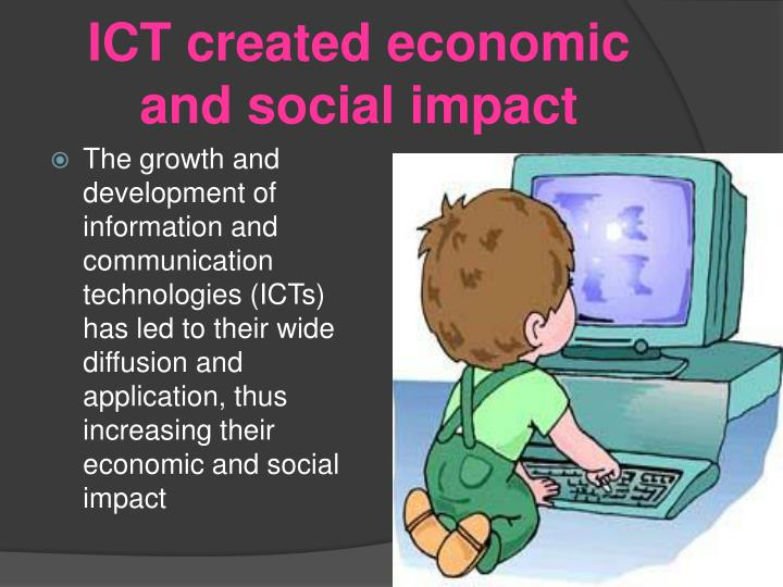 ICT created economic and social impact