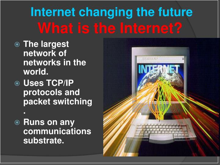 Internet changing the future