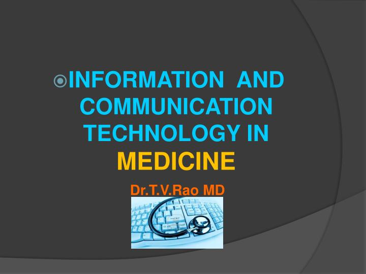 INFORMATION  AND COMMUNICATION TECHNOLOGY IN