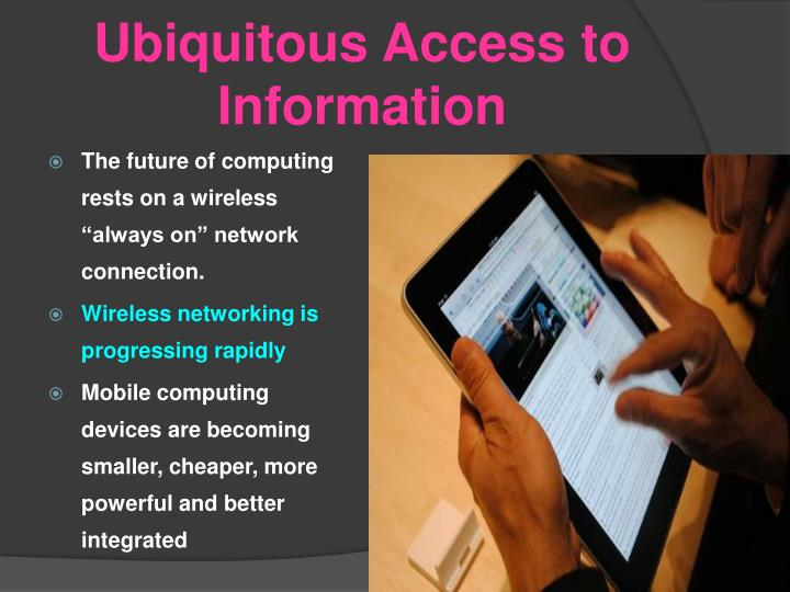 Ubiquitous Access to Information