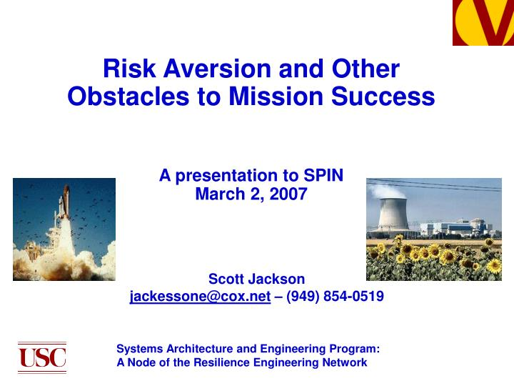 Risk aversion and other obstacles to mission success a presentation to spin march 2 2007