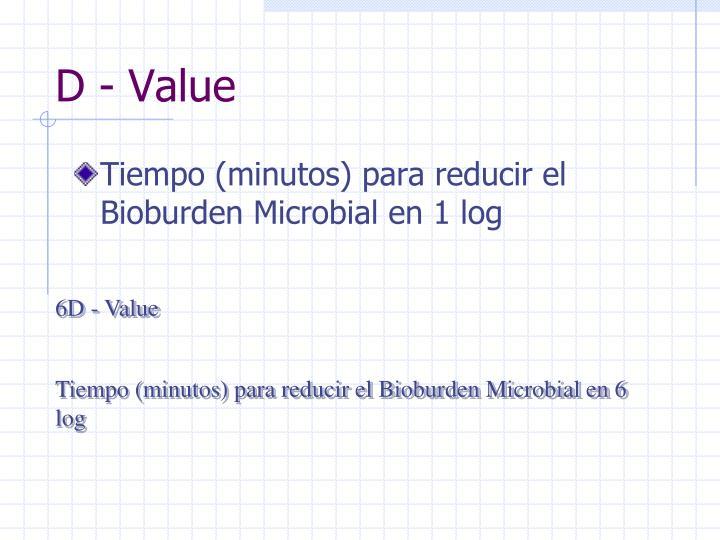 D - Value