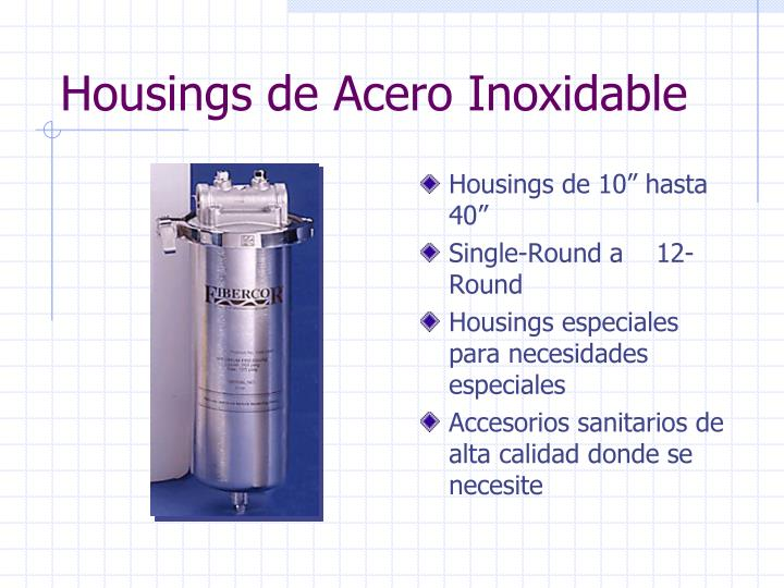 Housings de Acero Inoxidable