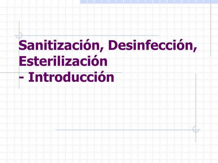 Sanitización, Desinfección, Esterilización
