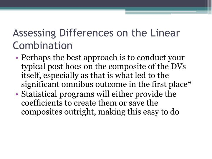 Assessing Differences on the Linear Combination