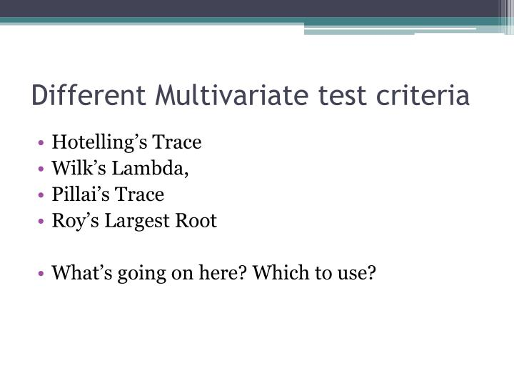 Different Multivariate test criteria