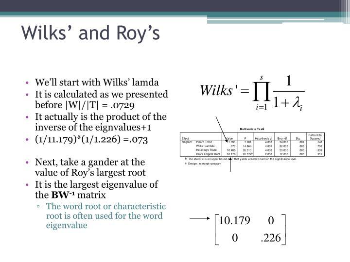Wilks' and Roy's