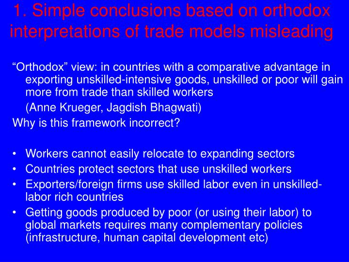 1. Simple conclusions based on orthodox interpretations of trade models misleading