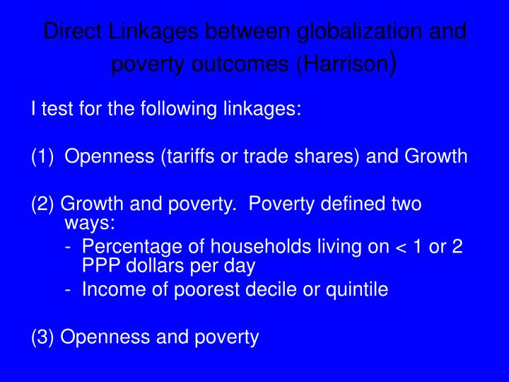 Direct Linkages between globalization and poverty outcomes (Harrison