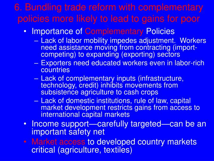 6. Bundling trade reform with complementary policies more likely to lead to gains for poor