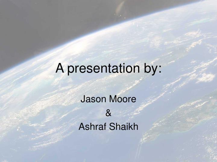 A presentation by: